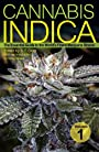 Cannabis Indica: The Essential Guide to the World's Finest Marijuana Strains: 1