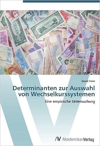 Determinanten zur Auswahl von Wechselkurssystemen: Eine empirische Untersuchung