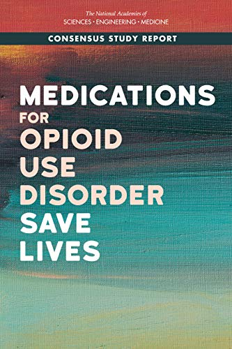 - Medications for Opioid Use Disorder Save Lives