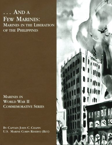 (... And A Few Marines: Marines in the Liberation of the Philippines (Marines in World War II Commemorative Series))