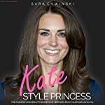 Kate: Style Princess | Sara Cywinski
