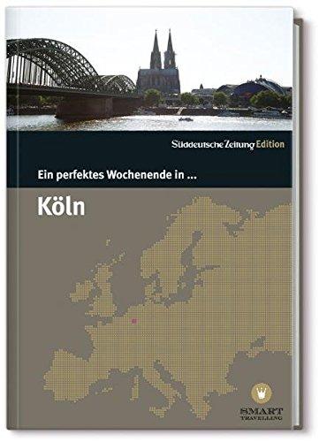 Ein perfektes Wochenende in... Köln