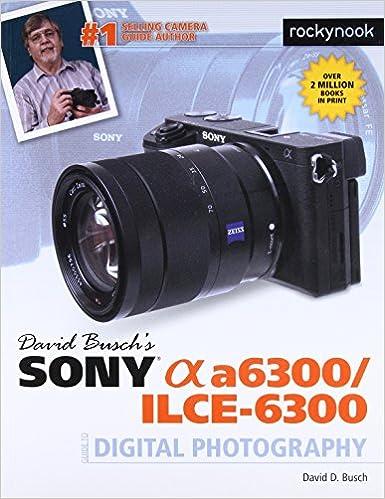Ebook Descargar Libros Gratis David Busch's Sony Alpha A6300/ilce-6300 Guide To Digital Photography Fariña PDF