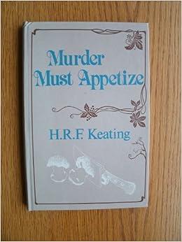 Murder Must Appetize: H  R  F  Keating: 9780892960521: Amazon com: Books