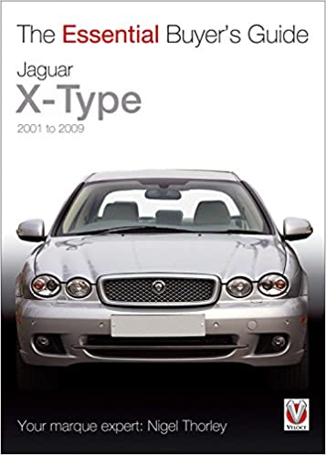 Jaguar x type 2001 to 2009 essential buyers guide nigel jaguar x type 2001 to 2009 essential buyers guide nigel thorley 0636847044626 amazon books sciox Choice Image