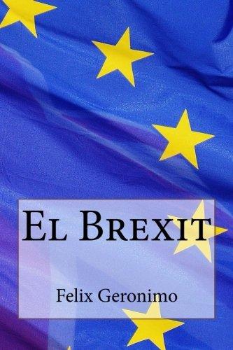 El Brexit (Spanish Edition) [Felix Geronimo] (Tapa Blanda)