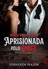 APRISIONADA PELO CHEFE: Máfia Dalla Costa - 01