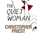 The Quiet Woman | Christopher Priest