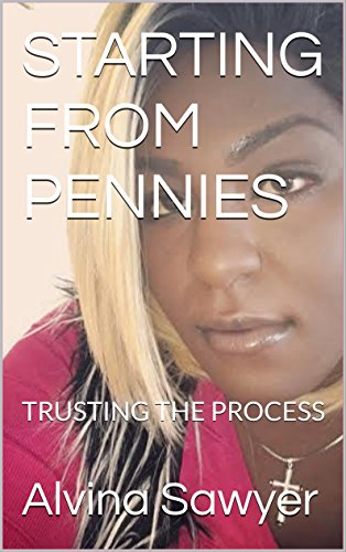 Download PDF STARTING FROM PENNIES - TRUSTING THE PROCESS