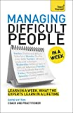 Managing Difficult People in a Week, David Cotton, 1471800342