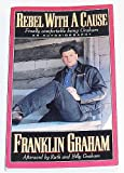 Rebel with a Cause, Franklin Graham, 0913367966