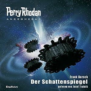 Der Schattenspiegel (Perry Rhodan Andromeda 5) Hörbuch