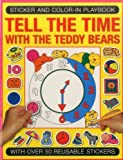 img - for Sticker and Color-in Playbook: Tell The Time With The Teddy Bears book / textbook / text book