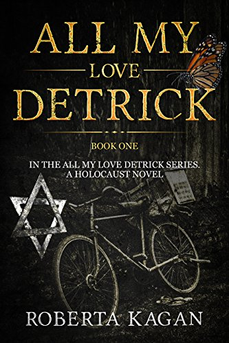 Amazon all my love detrick a historical novel of love and all my love detrick a historical novel of love and survival during the holocaust fandeluxe Choice Image
