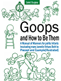 Goops and How to Be Them: A Manual of Manners for Polite Infants Inculcating Many Juvenile Virtues Both by Percept and Example (Illustrated)