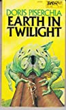 Earth in Twilight, Doris Piserchia, 0879976667