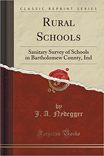 Book Rural Schools: Sanitary Survey of Schools in Bartholomew County, Ind (Classic Reprint)