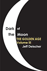 Dark of the Moon: The Golden Age (Volume 3) Paperback