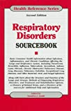 Respiratory Disorders Sourcebook, , 0780810074
