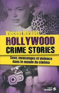 Hollywood crime stories : Sexe, mensonges et violence dans le monde du cinéma par Mirabel