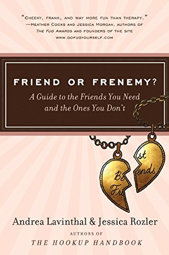 Friend or Frenemy?: A Guide to the Friends You Need and the Ones You Don