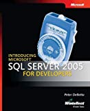 Introducing Microsoft  SQL Server(TM) 2005 for Developers (Pro-Developer) 9780735619623