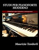 Studi per pianoforte moderno: 18 studi per capire il pianismo contemporaneo