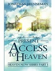 Present Access To Heaven