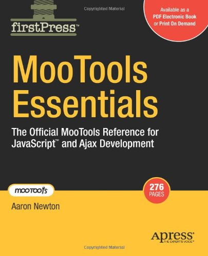 [PDF] MooTools Essentials: The Official MooTools Reference for JavaScript and Ajax Development Free Download | Publisher : Apress | Category : Computers & Internet | ISBN 10 : 1430209836 | ISBN 13 : 9781430209836