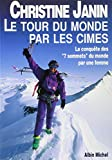 Tour Du Monde Par Les Cimes (Le) (Voyages - Reportages - Expeditions - Sports) (French Edition)