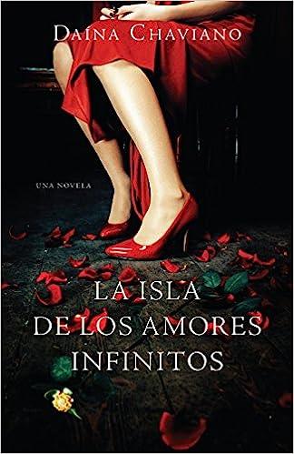 La isla de los amores infinitos (Vintage Espanol) (Spanish Edition): Daína Chaviano: 9780307475831: Amazon.com: Books