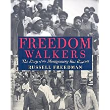 [(Freedom Walkers: The Story of the Montgomery Bus Boycott )] [Author: Russell Freedman] [Mar-2009]