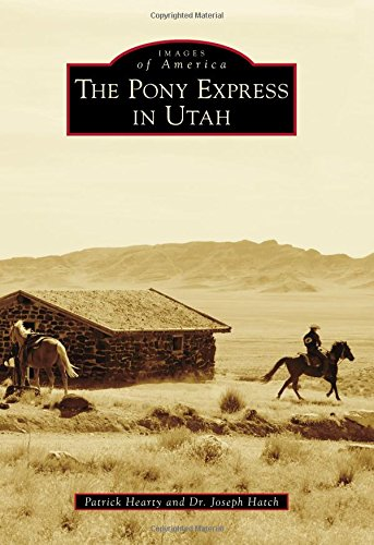 The Pony Express in Utah (Images of America) pdf epub