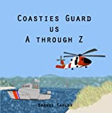 Coasties Guard Us A Through Z, Brandi Taylor, 144211813X
