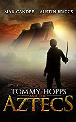 Tommy Hopps and the Aztecs: Time Travel Adventure Novel (English Edition)