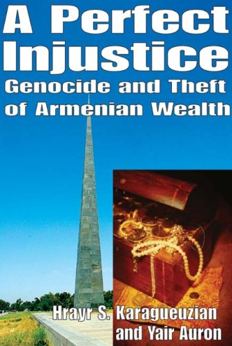 Download A Perfect Injustice: Genocide and Theft of Armenian Wealth Pdf