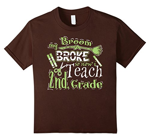 Girls 2 Broke Ideas Costume (Kids Halloween T Shirt - My Broom Broke So Now I Teach 2nd Grade 12)