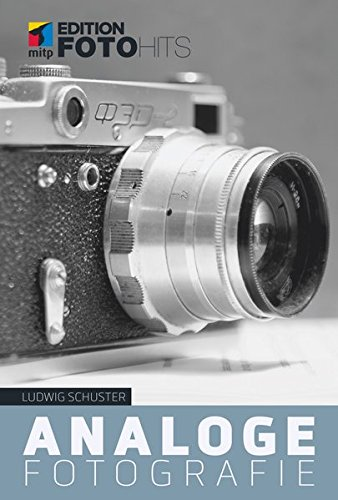 Analoge Fotografie  Fotografieren Und Entwickeln  Edition FotoHits