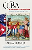Cuba in the American Imagination, Louis A. Pérez, 0807872105