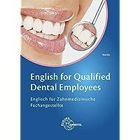 English for Qualified Dental Employees: Englisch für Zahnmedizinische Fachangestellte