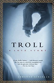 Troll: A Love Story by [Sinisalo, Johanna]