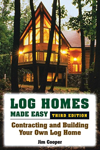 (Log Homes Made Easy: Contracting and Building Your Own Log Home)