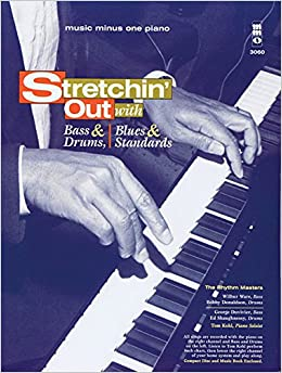 Music Minus One Piano: Stretchin' Out: Bass & Drums, Blues & Standards (Book & CD)