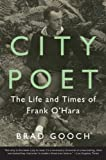 The definitive biography of Frank O'Hara, one of the greatest American poets of the twentieth century, the magnetic literary figure at the center of New York's cultural life during the 1950s and 1960s.   City Poet captures the excitement...