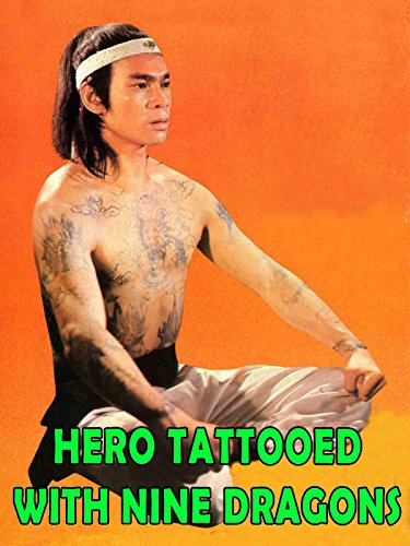 Hero Tattooed With Nine Dragons -