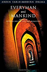 Everyman and Mankind (Arden Early Modern Drama)