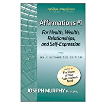 Affirmations #1 For Health, Wealth, Relationships, And Self-Expression
