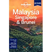 Lonely Planet Malaysia, Singapore & Brunei 12th Ed.: 12th Edition