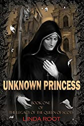 Unknown  Princess (The Legacy of the Queen of Scots Book 1)