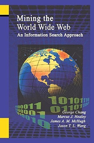 Download Mining the World Wide Web – An Information Search Approach (The Kluwer International Series on Information Retrieval, Volume 10) (The Information Retrieval Series) Pdf
